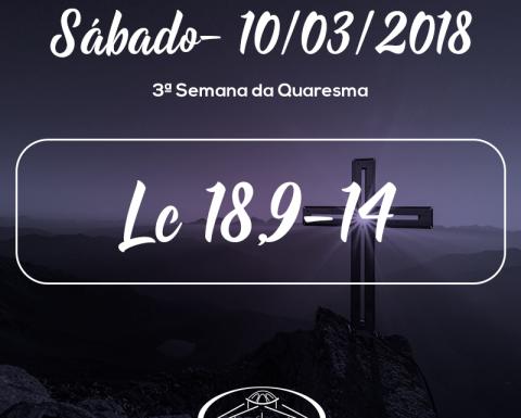 3ª Semana da Quaresma- 10/03/2018 (Lc 18,9-14)
