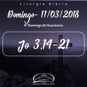 4º Domingo da Quaresma- 11/03/2018 (Jo 3,14-21)