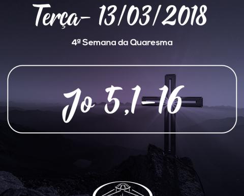 4ª Semana da Quaresma- 13/03/2018 (Jo 5,1-16)