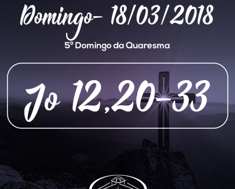 5º Domingo da Quaresma- 18/03/2018 (Jo 12,20-33)