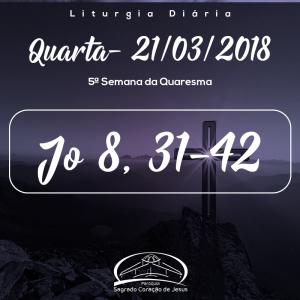 5ª Semana da Quaresma- 21/03/2018 (Jo 8, 31-42)