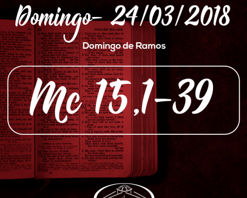 Domingo de Ramos- 25/03/2018 (Mc 15,1-39)