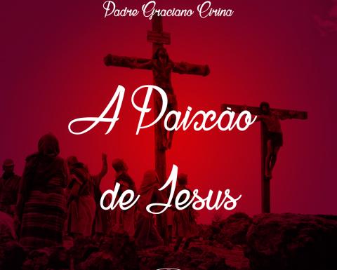 A Paixão de Jesus- homilia da sexta-feira da Paixão