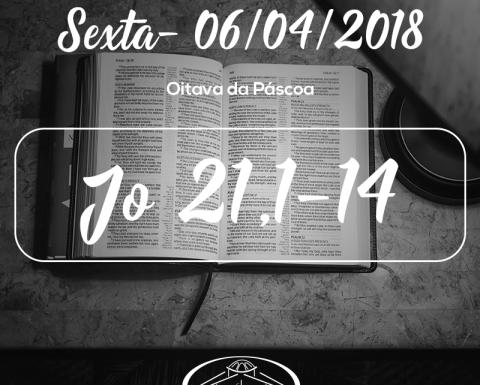 Oitava da Páscoa- 06/04/2018 (Jo 21,1-14)