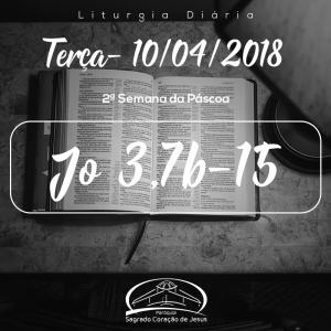 2ª Semana da Páscoa- 10/04/2018 (Jo 3,7b-15)