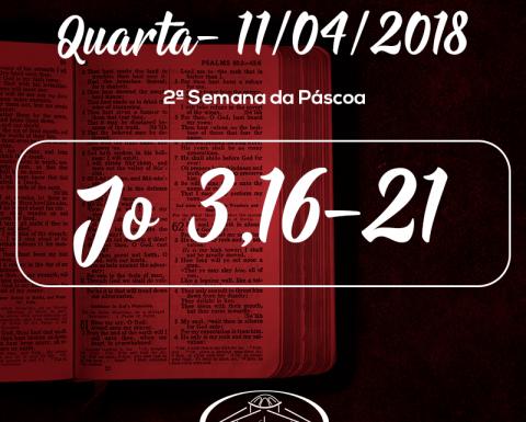 2ª Semana da Páscoa- 11/04/2018 (Jo 3,16-21)
