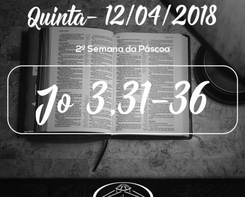 2ª Semana da Páscoa- 12/04/2018 (Jo 3,31-36)