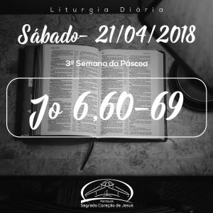 3ª Semana da Páscoa- 21/04/2018 (Jo 6,60-69)