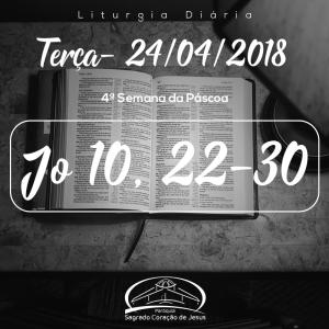4ª Semana da Páscoa- 24/04/2018 (Jo 10,22-30)