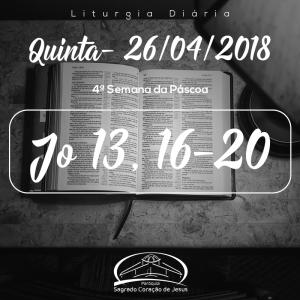 4ª Semana da Páscoa- 26/04/2018 (Jo 13,16-20)