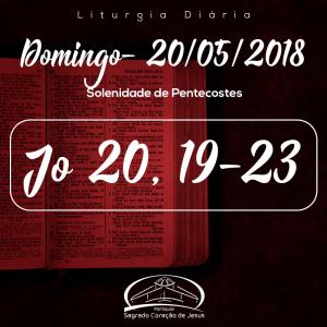 Solenidade de Pentecostes- 20/05/2018 (Jo 20,19-23)