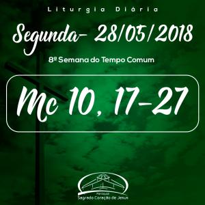 8ª Semana do Tempo Comum- 28/05/2018 (Mc 10,17-27)