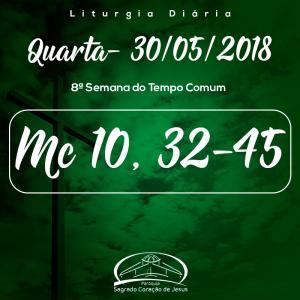 8ª Semana do Tempo Comum - 30/05/2018 (Mc 10,32-45)