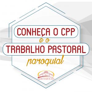 Conheça o CPP e o Trabalho Pastoral Paroquial