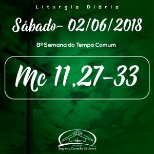 8ª Semana do Tempo Comum- 02/06/2018 (Mc 11,27-33)