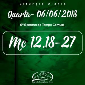 9ª Semana do Tempo Comum- 06/06/2018 (Mc 12,18-27)