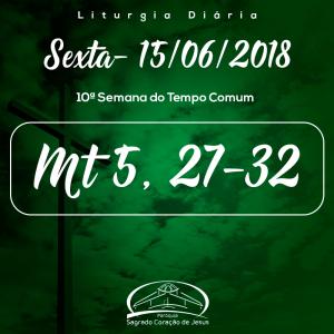 10ª Semana do Tempo Comum- 15/06/2018 (Mt 5,27-32)