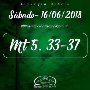 10ª Semana do Tempo Comum- 16/06/2018 (Mt 5,33-37)
