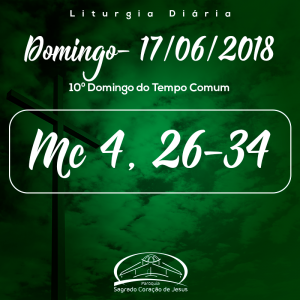11º Domingo do Tempo Comum- 17/06/2018 (Mc 4,26-34)