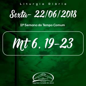11ª Semana do Tempo Comum- 22/06/2018 (Mt 6,19-23)