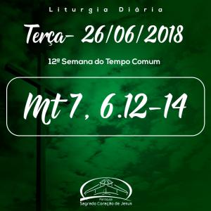 12ª Semana do Tempo Comum- 26/06/2018 (Mt 7,6.12-14)