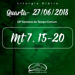 12ª Semana do Tempo Comum- 27/06/2018 (Mt 7,15-20)
