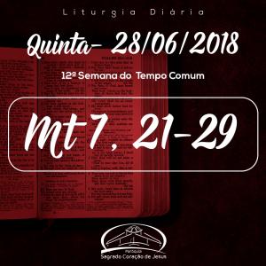 12ª Semana do Tempo Comum- 28/06/2018 (Mt 7,21-29)