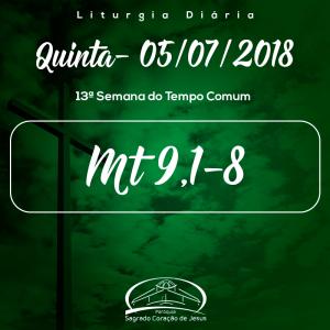 13ª Semana Comum- 05/07/2018 (Mt 9,1-8)