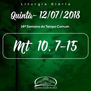 14ª Semana do Tempo Comum- 12/07/2018 (Mt 10,7-15)