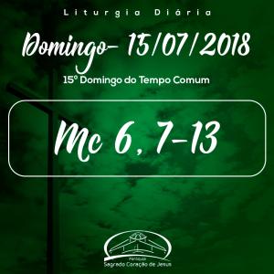15º Domingo do Tempo Comum- 15/07/2018 (Mc 6,7-13)
