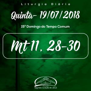 15ª Semana do Tempo Comum- 19/07/2018 (Mt 11,28-30)