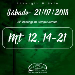15ª Semana do Tempo Comum- 21/07/2018 (Mt 12,14-21)