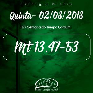 17ª Semana do Tempo Comum- 02/08/2018 (Mt 13,47-53)