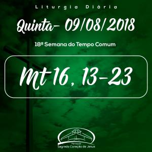 18ª Semana do Tempo Comum- 09/08/2018 (Mt 16,13-23)