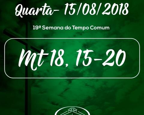 19ª Semana do Tempo Comum- 15/08/2018 (Mt 18,15-20)