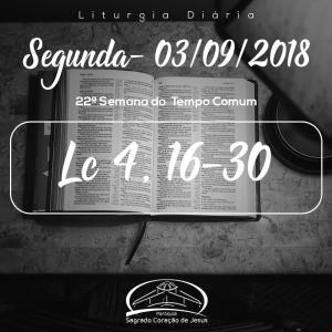 22ª Semana do Tempo Comum- 03/09/2018 (Lc 4,16-30)