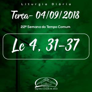 22ª Semana do Tempo Comum- 04/09/2018 (Lc 4,31-37)