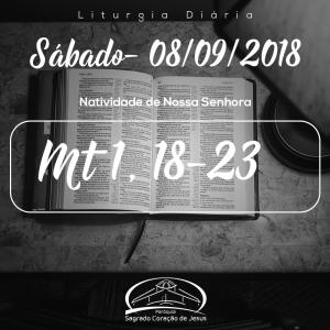 Natividade de Nossa Senhora- 08/09/2018 (Mt 1,18-23)