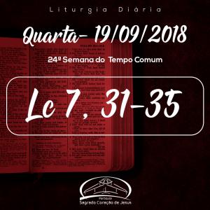 24ª Semana do Tempo Comum- 19/09/2018 (Lc 7,31-35)