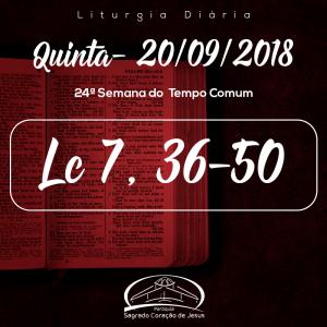 24ª Semana do Tempo Comum- 20/09/2018 (Lc 7,36-50)
