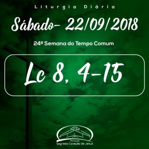 24ª Semana do Tempo Comum- 22/09/2018 (Lc 8,4-15)