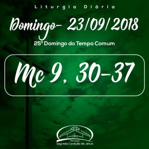 25º Domingo do Tempo Comum- 23/09/2018 (Mc 9,30-37)