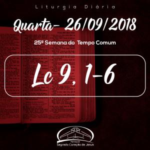 25ª Semana do Tempo Comum- 26/09/2018 (Lc 9,1-6)