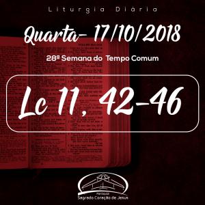 28ª Semana do Tempo Comum- 17/10/2018 (Lc 11,42-46)