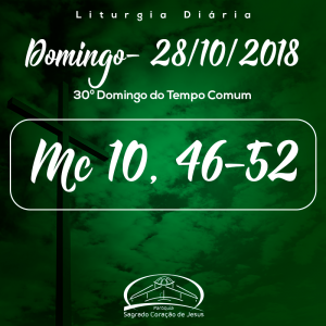 30º Domingo do Tempo Comum- 28/10/2018 (Mc 10,46-52)