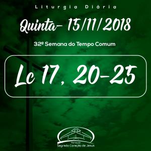 32ª Semana do Tempo Comum- 15/11/2018 (Lc 17,20-25)