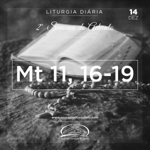 2ª Semana do Advento- 14/12/2018 (Mt 11,16-19)