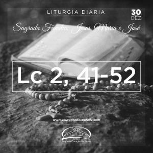 Sagrada Família: Jesus, Maria, José- 30/12/2018 (Lc 2,41-52)