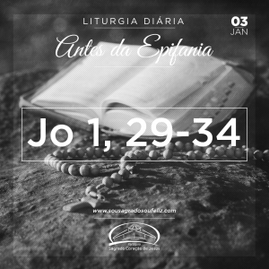 Antes da Epifania- 03/01/2019 (Jo 1,29-34)