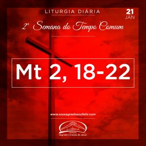 2ª Semana do Tempo Comum- 21/1/2019 (Mc 2,18-22)